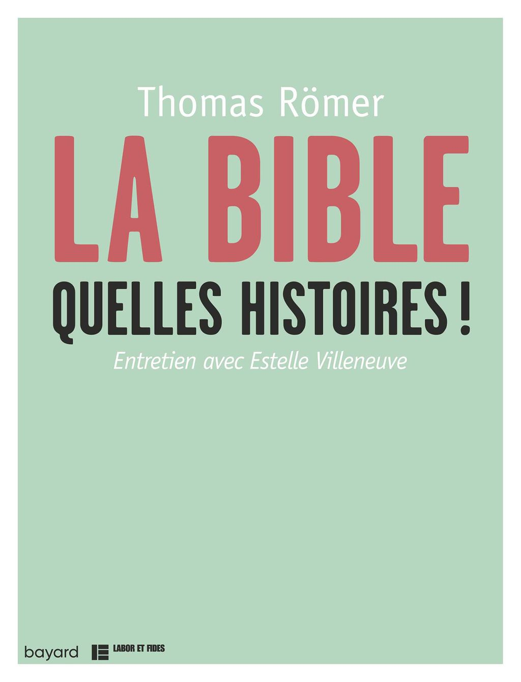 «LA BIBLE, QUELLES HISTOIRES !» cover