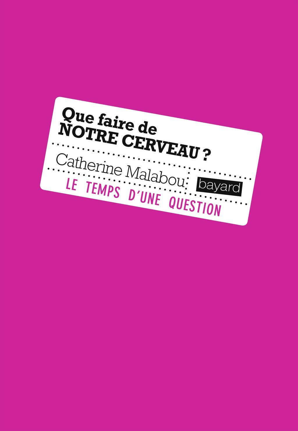 Couverture de «QUE FAIRE DE NOTRE CERVEAU ?»