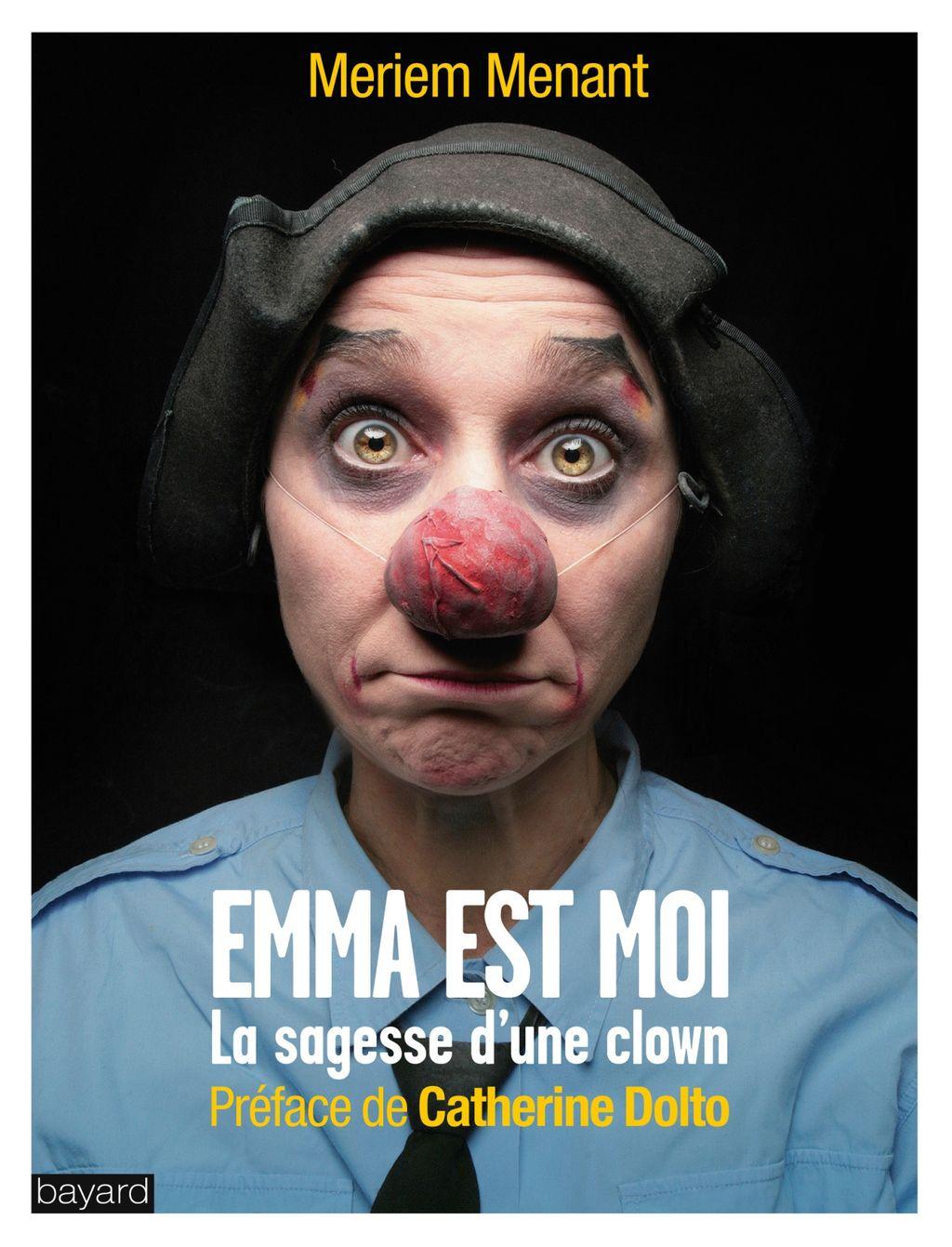 Couverture de «EMMA EST MOI : LA SAGESSE D'UNE CLOWN»