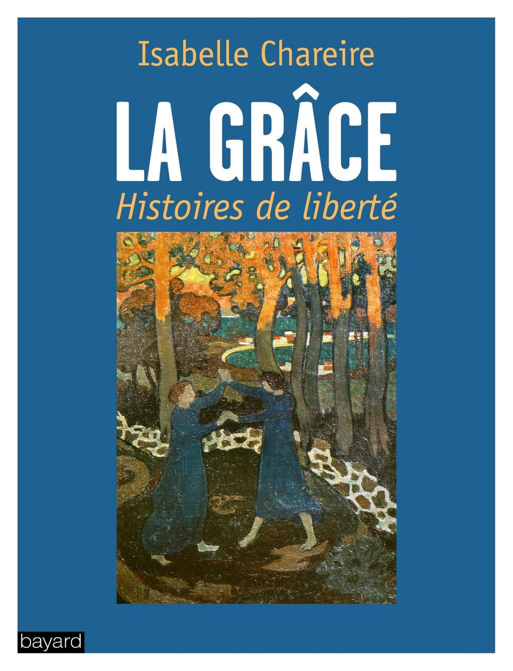 Couverture de «La grâce, histoire de liberté»