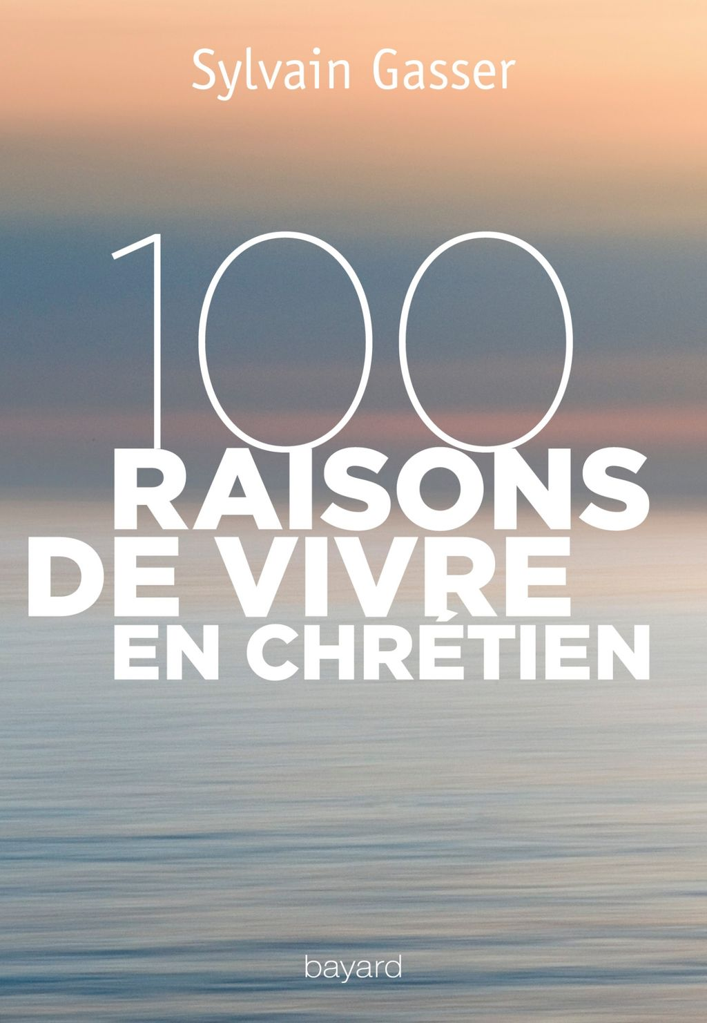 Couverture de «100 raisons de vivre en chrétien»