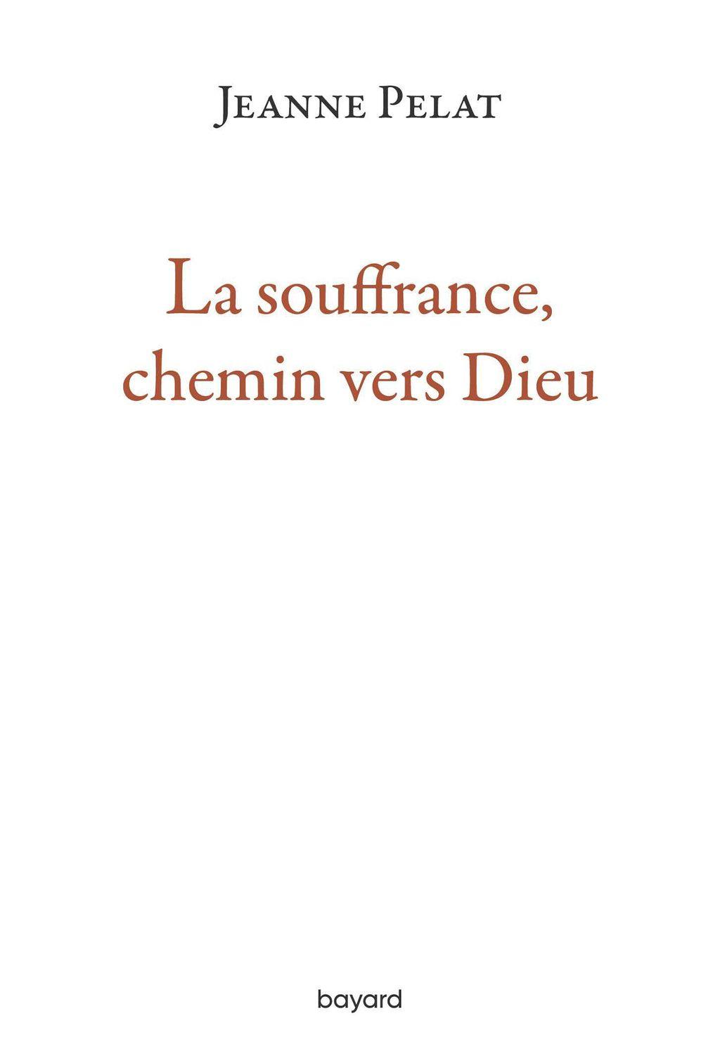 Couverture de «La souffrance, chemin vers Dieu»