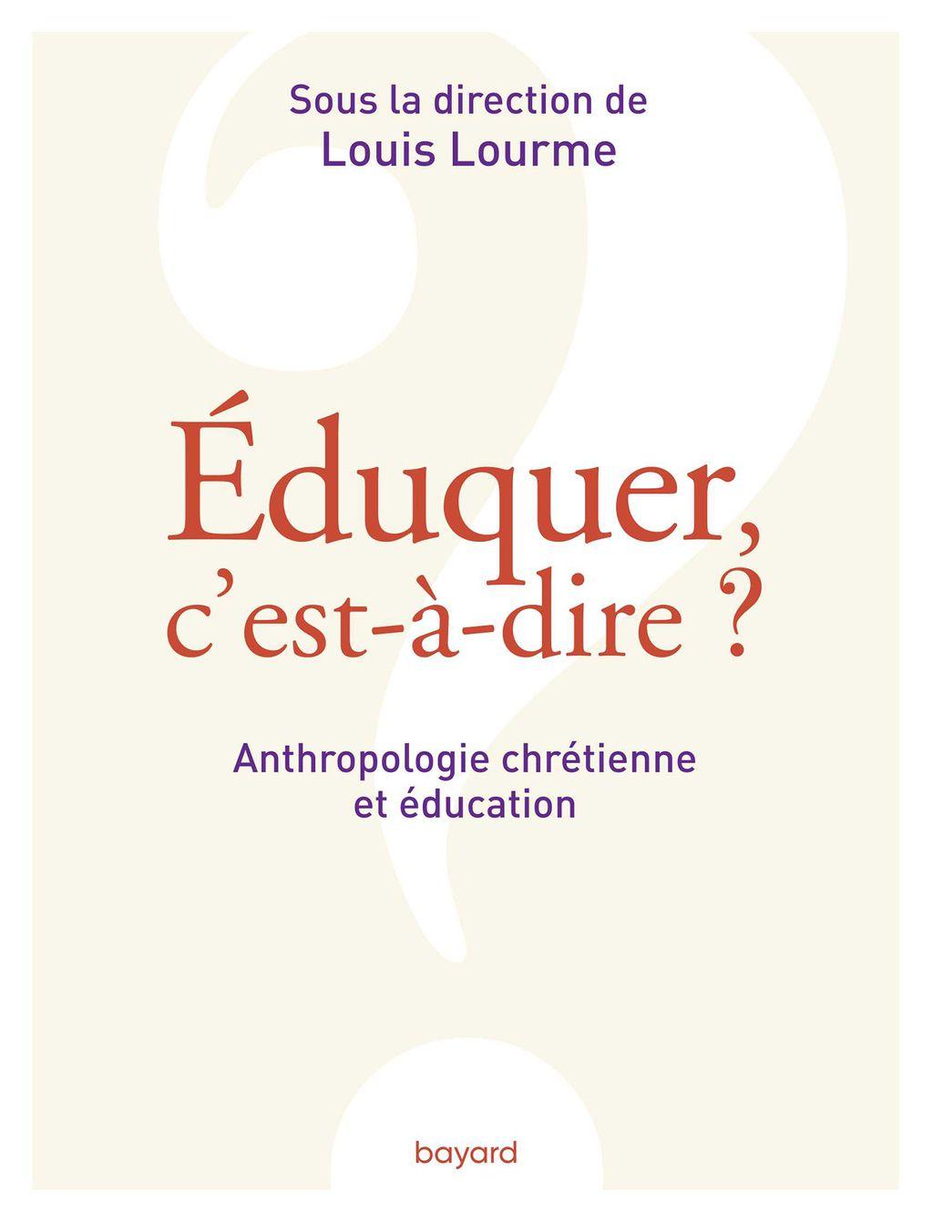 Couverture de «Éduquer, c'est-à-dire ? Anthropologie chrétienne et éducation»