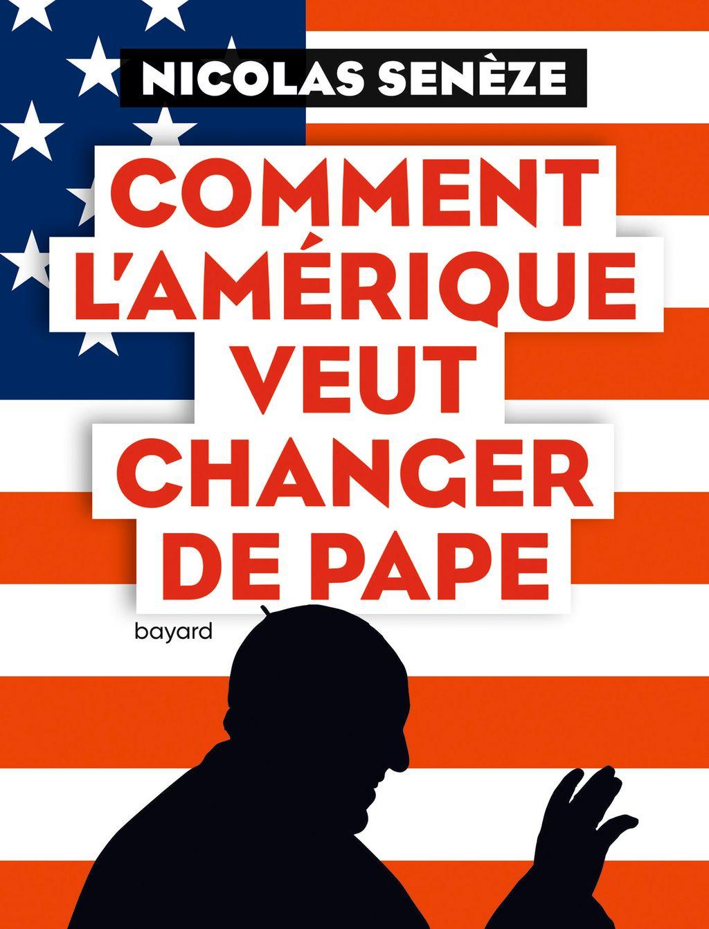 Couverture de «Comment l'Amérique veut changer de pape»
