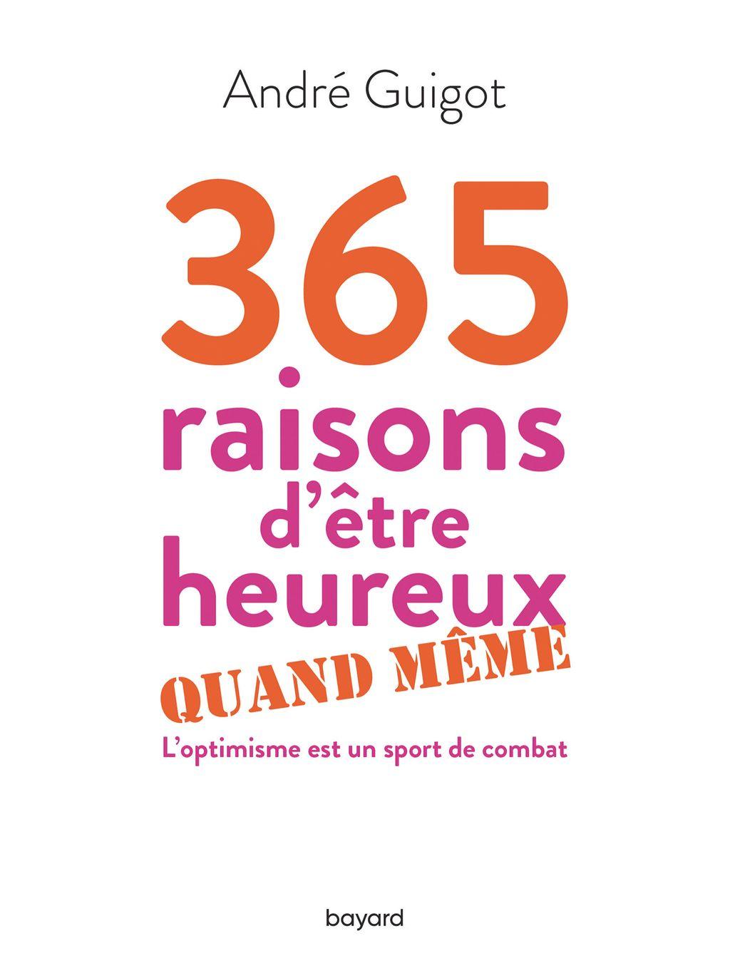 Couverture de «365 raisons d'être heureux quand même»