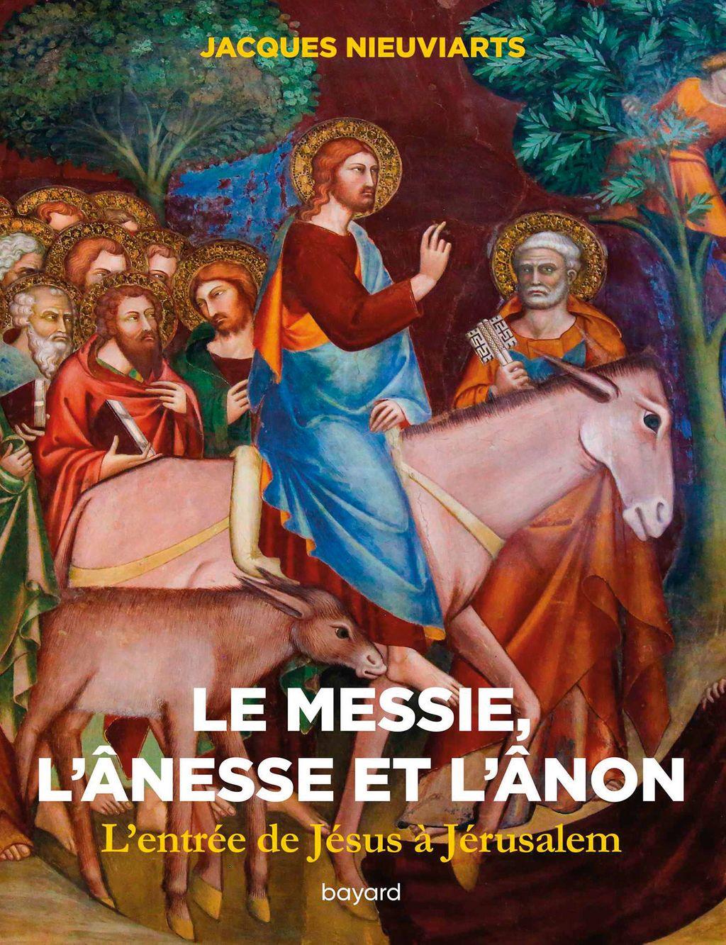 Couverture de «Le messie, l'ânesse et l'ânon. L'entrée de Jésus à Jérusalem»