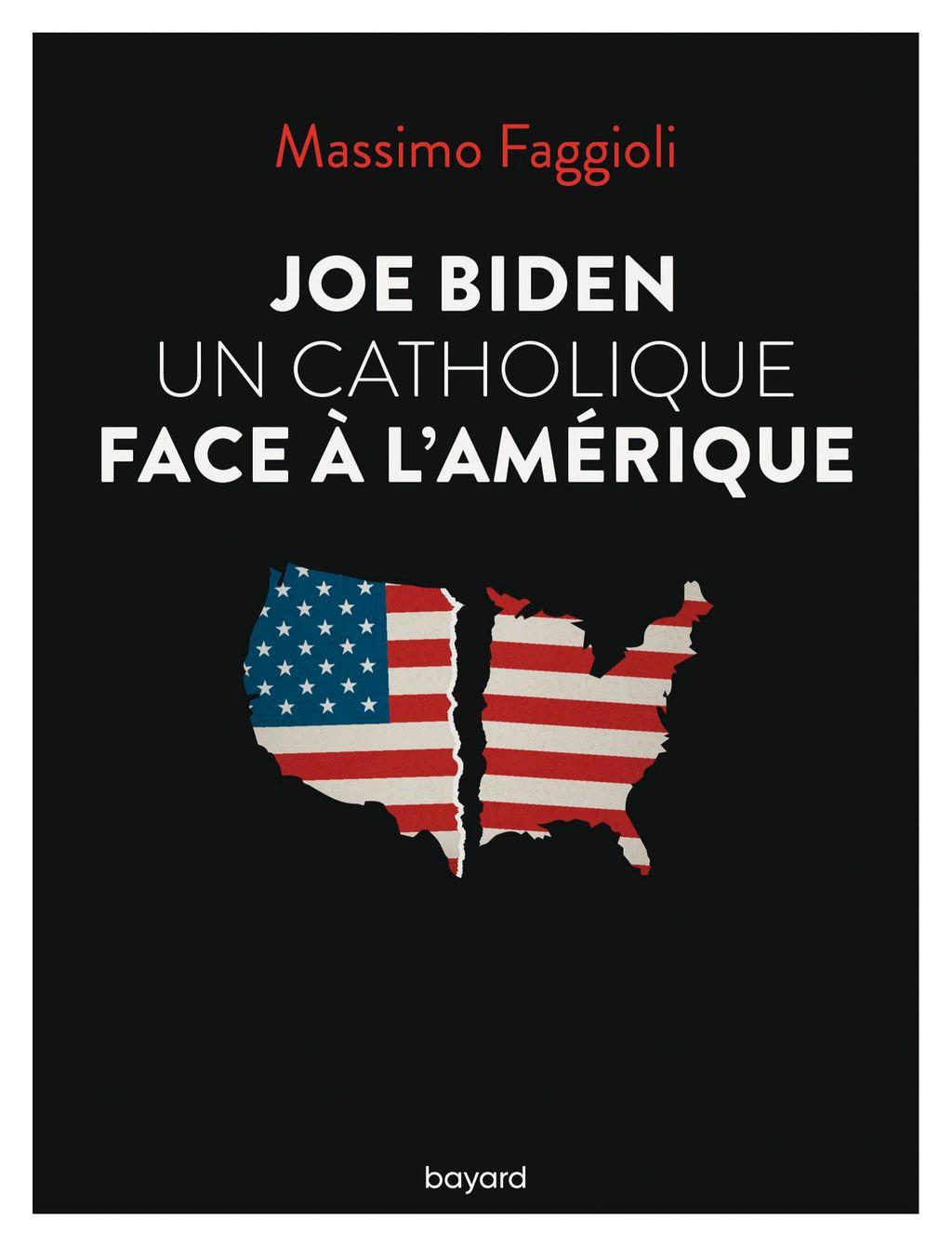 Couverture de «Joe Biden, un catholique face à l'Amérique»