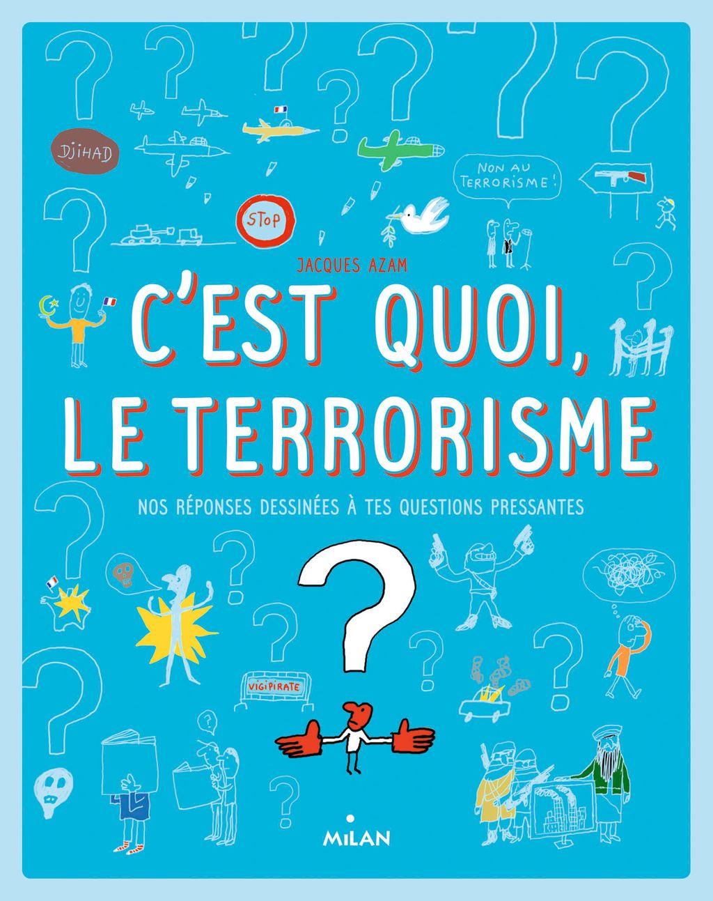 Couverture de «C'est quoi, le terrorisme? »