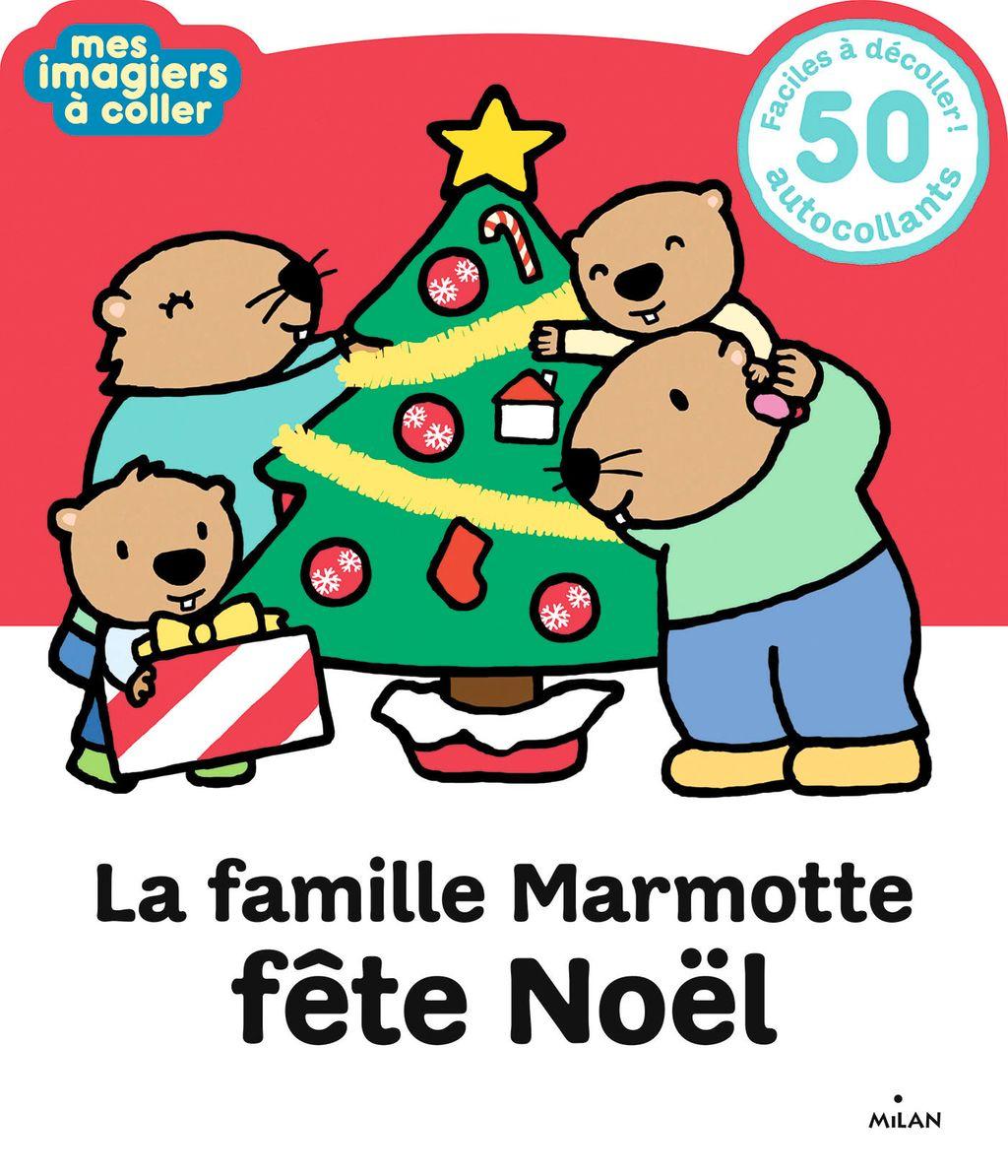 La Famille Marmotte Fete Noel Editions Milan