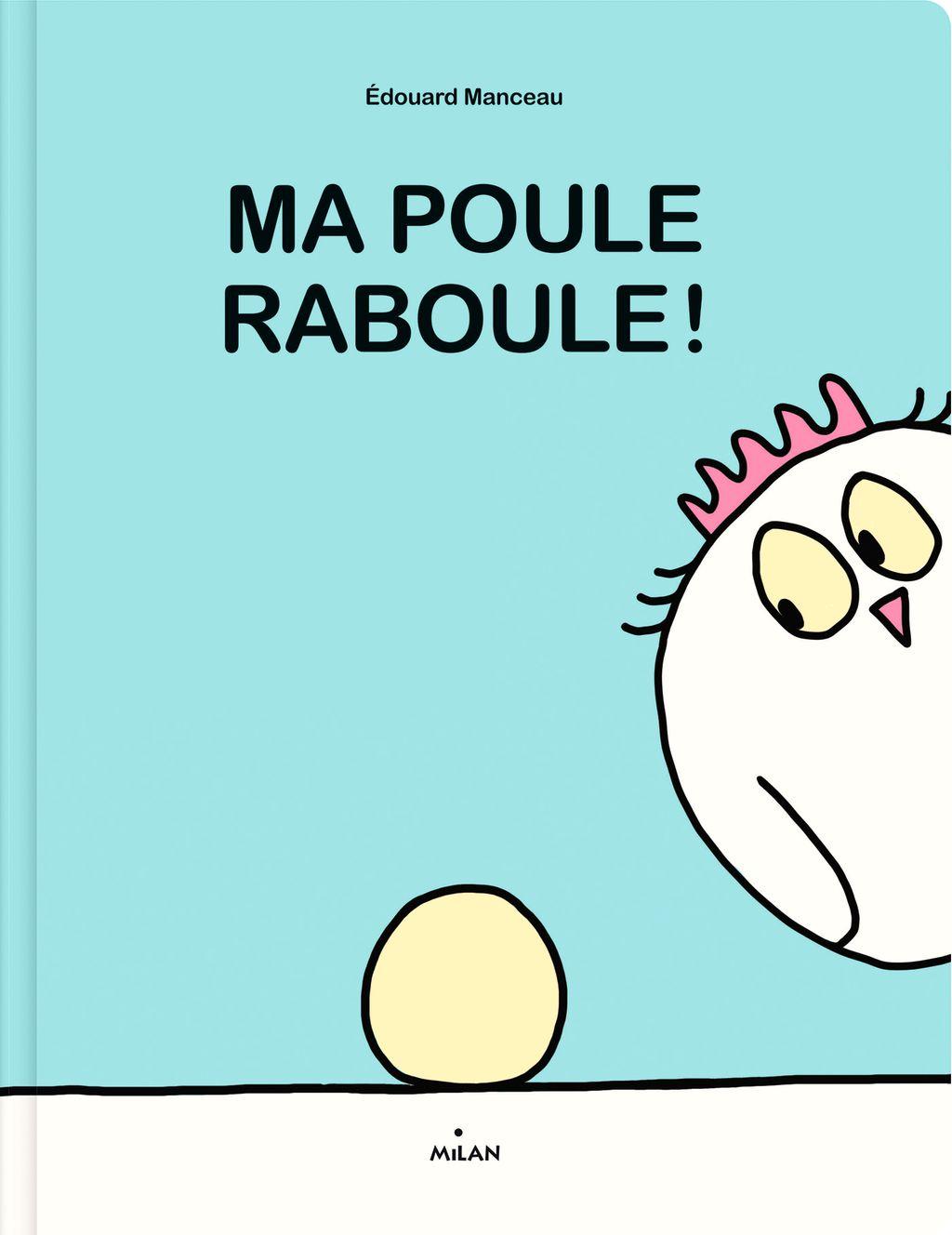 Couverture de «Ma poule raboule!»