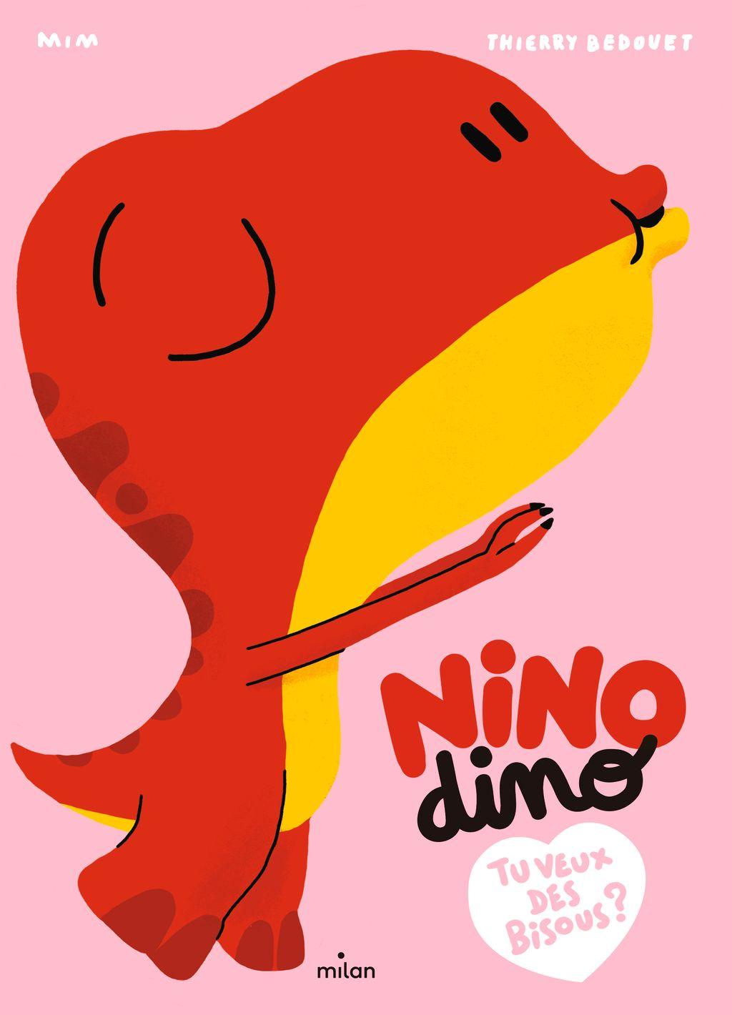 Couverture de «Nino Dino – Tu veux des bisous?»