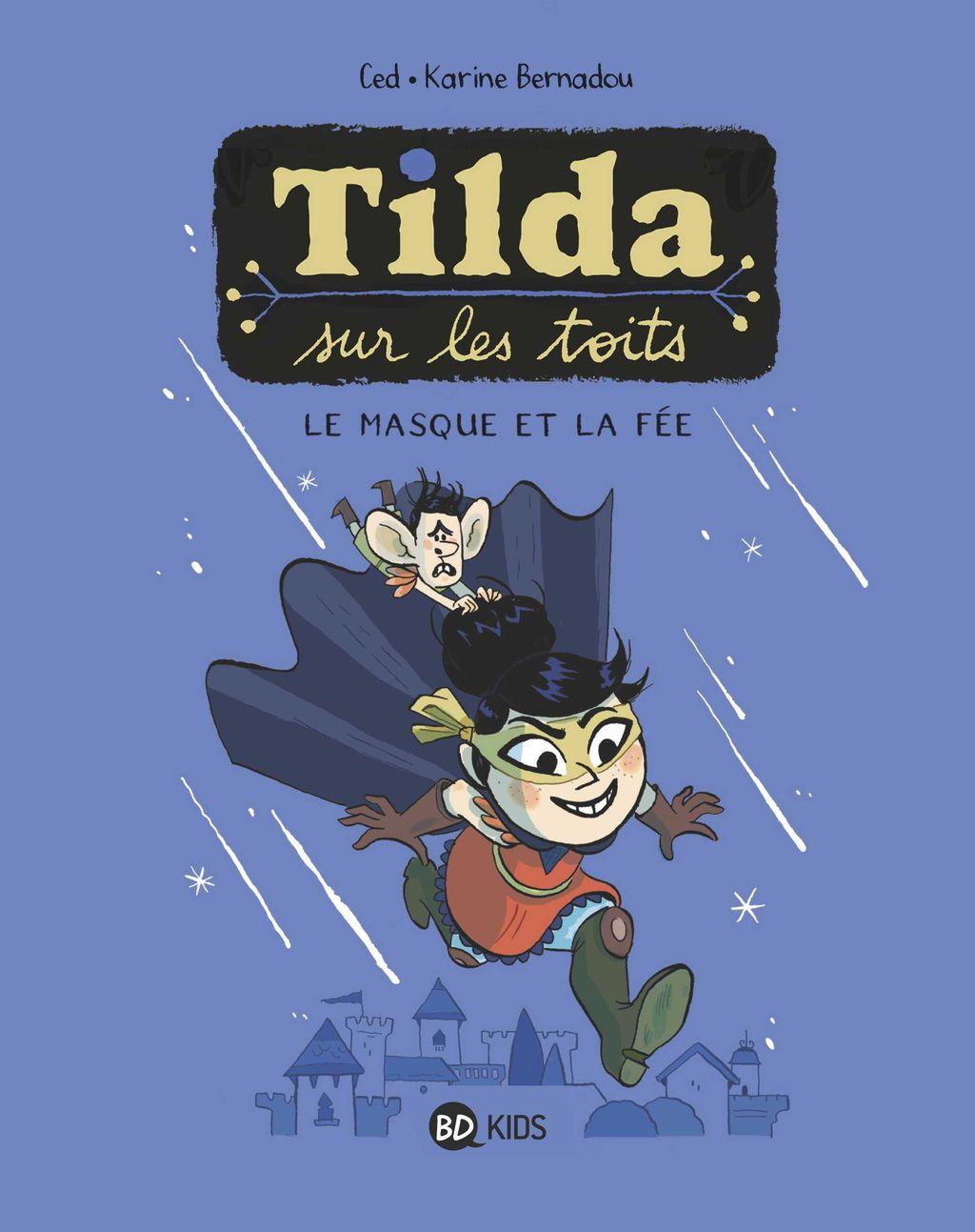 Couverture de «Tilda sur les toits 1 – Le Masque et la fée»