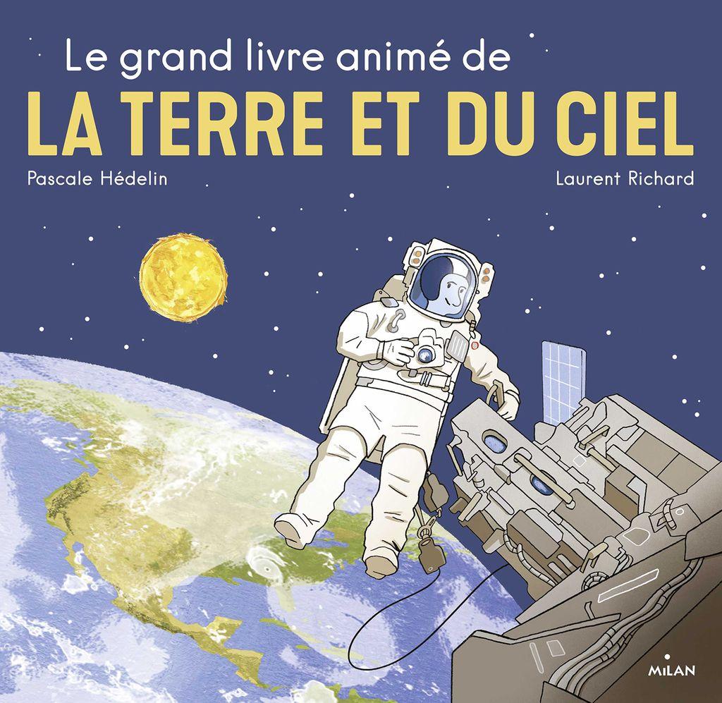«Le grand livre animé de la Terre et du ciel» cover
