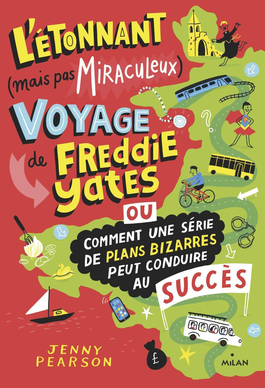 Couverture de «L'étonnant (mais pas miraculeux) voyage de Freddie Yates»