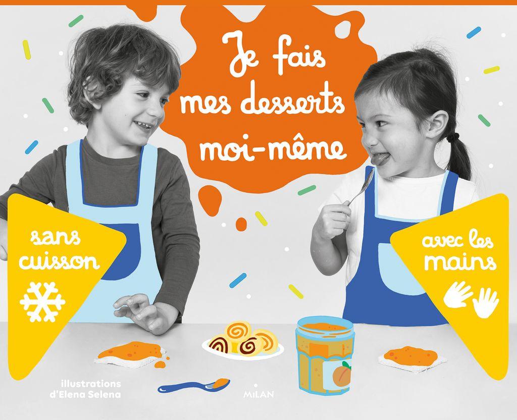 Couverture de «Je fais mes desserts moi-même sans cuisson»