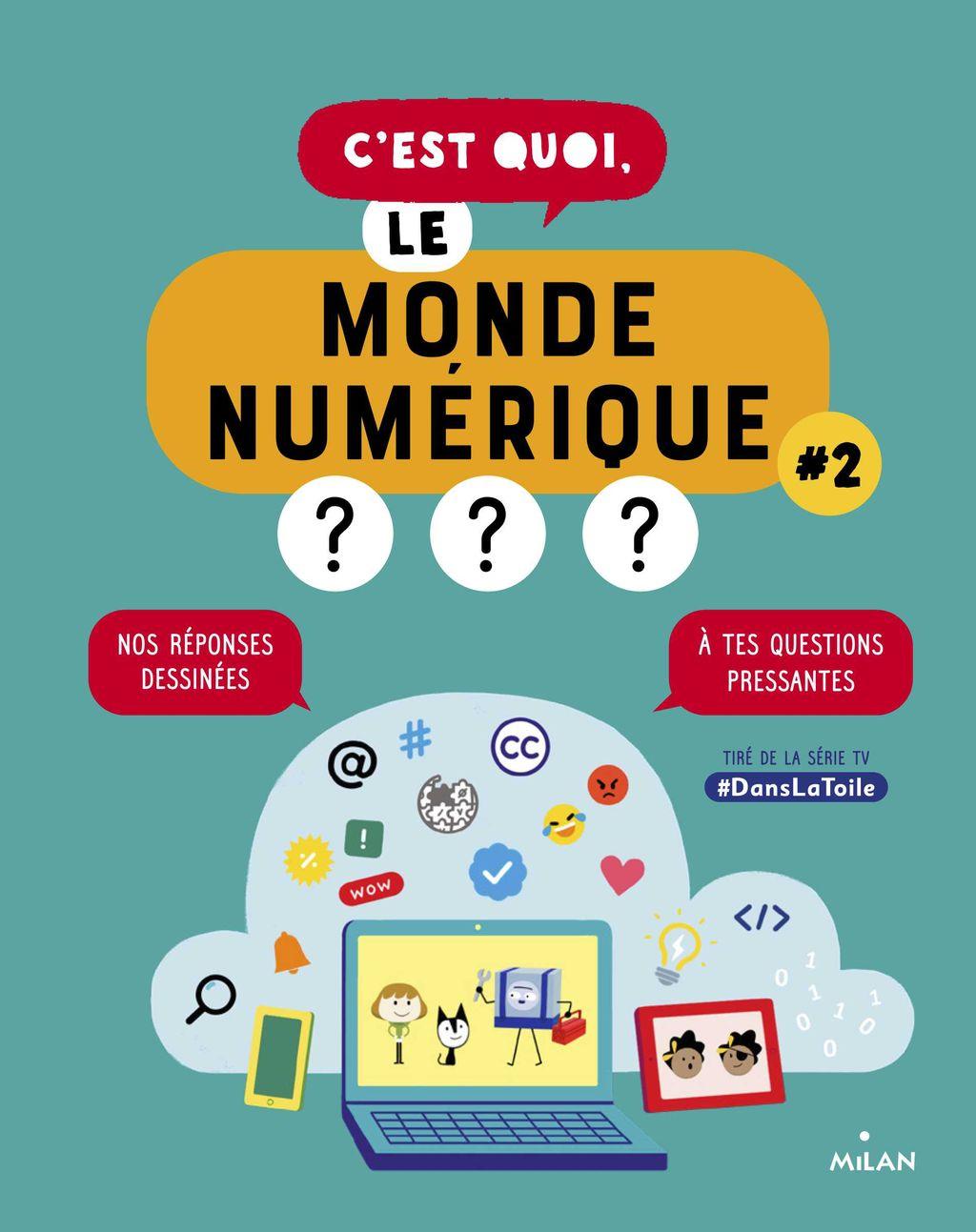 Couverture de «C'est quoi, le monde numérique? #2»