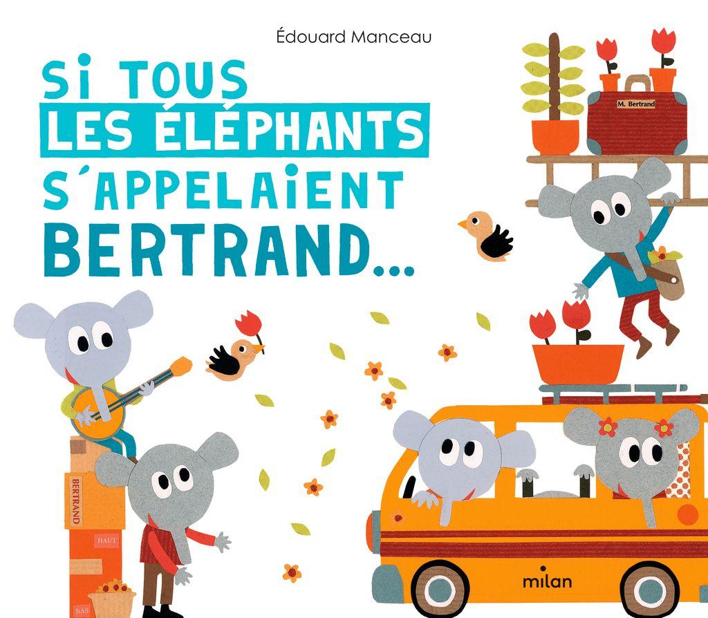 «Si tous les éléphants s'appelaient Bertrand» cover