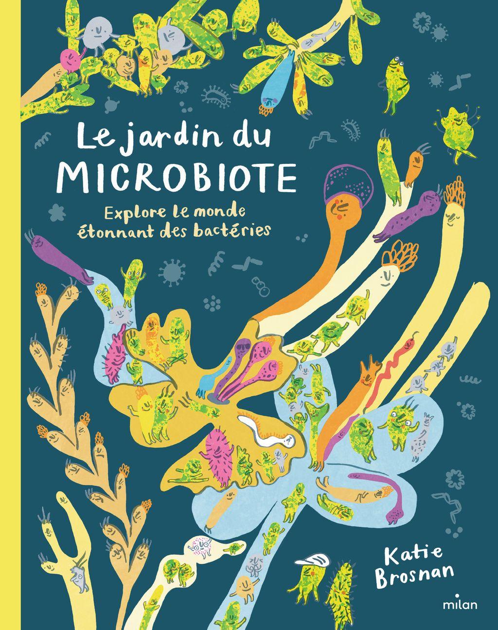 Couverture de «Le jardin du microbiote. Explore le monde étonnant des bactéries»