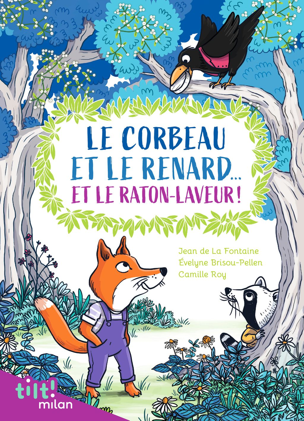 Couverture de «Le corbeau et le renard… et le raton laveur! (Et autres fables d'après La Fontaine)»