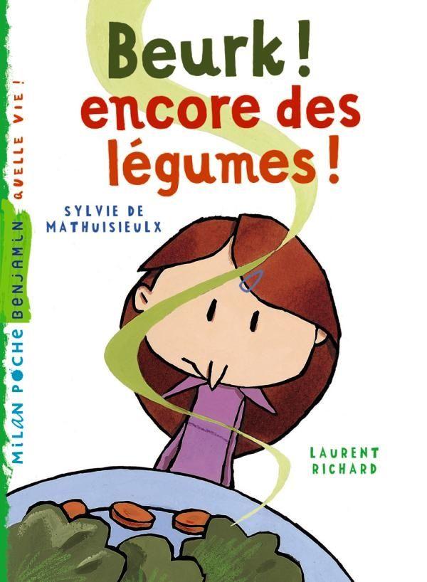 «Beurk ! Encore des légumes» cover