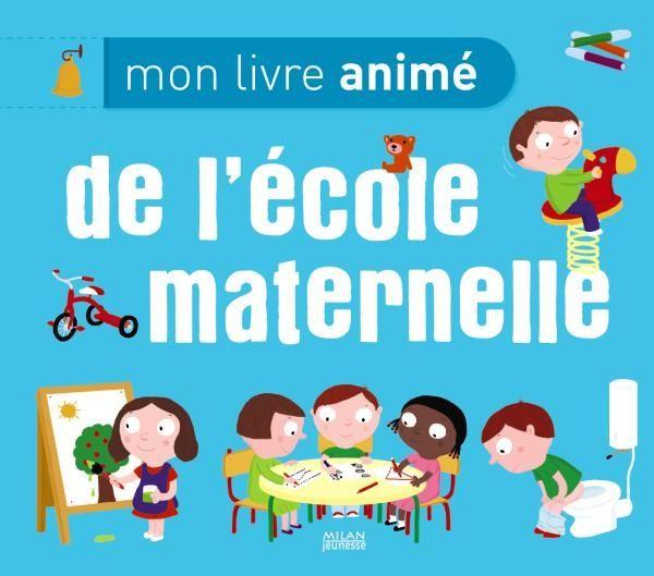 Couverture de «Mon livre animé de l'école maternelle»