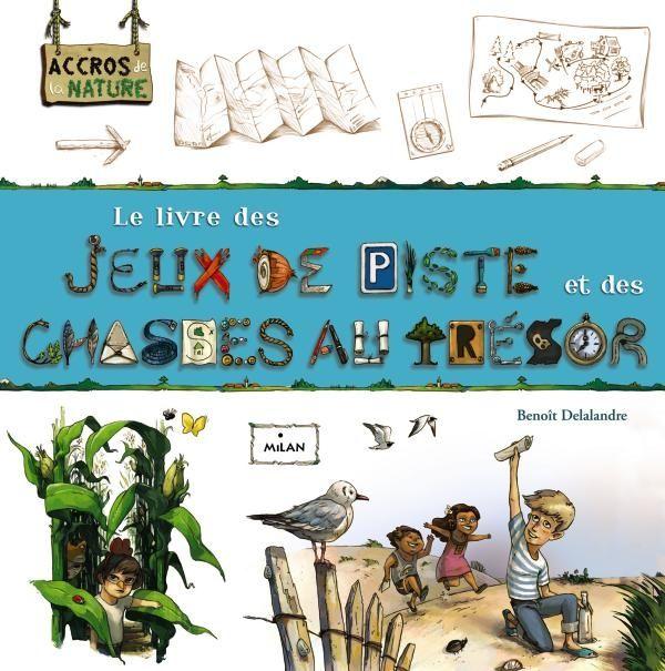 Couverture de «Le livre des jeux de piste et des chasses au trésor»