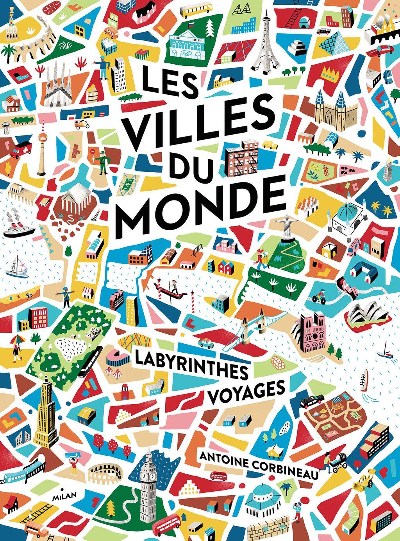Couverture de «Les villes du monde en 15 labyrinthes»