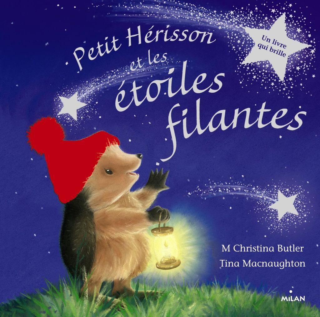 Couverture de «Petit Hérisson et les étoiles filantes (tout-carton)»