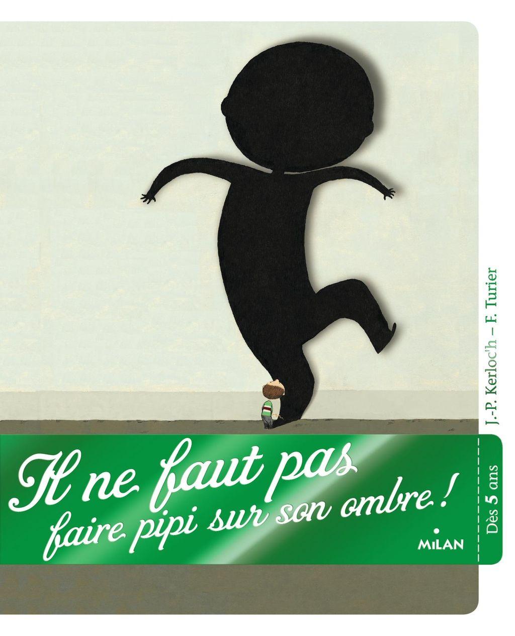 Couverture de «Il ne faut pas faire pipi sur son ombre !»