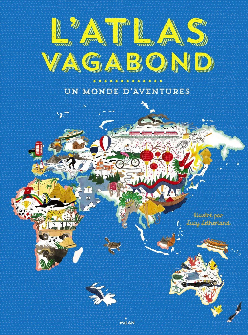 Couverture de «L'atlas vagabond, un monde d'aventures»