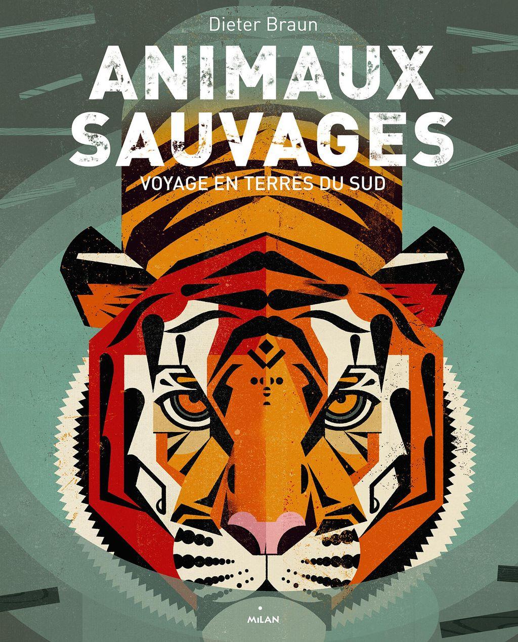 Couverture de «Animaux sauvages, voyages en terres du Sud»