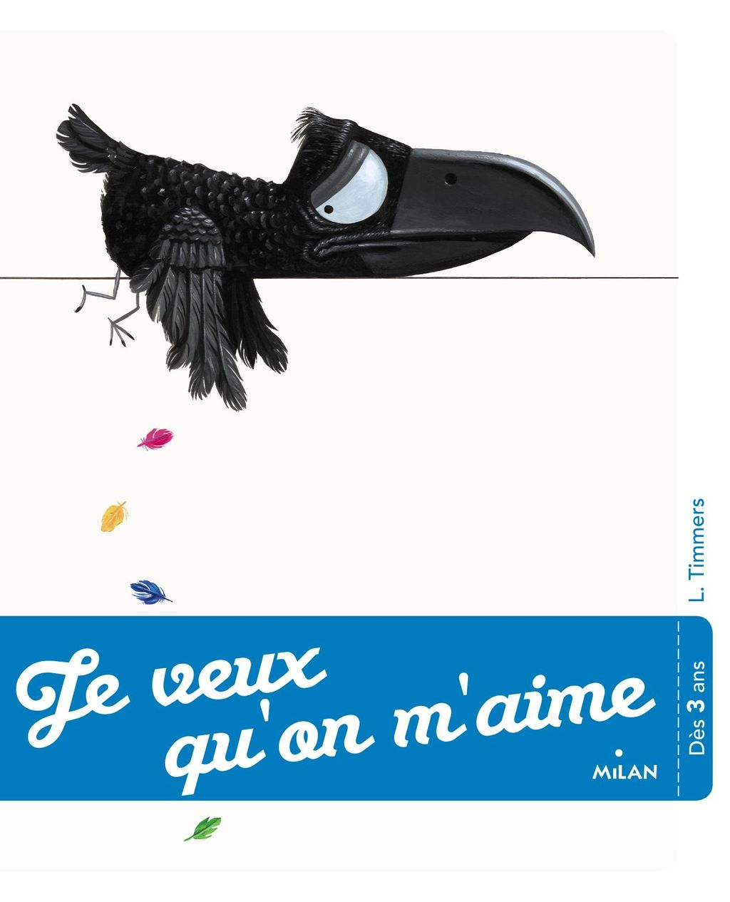 Je veux qu'on m'aime - Editions Milan