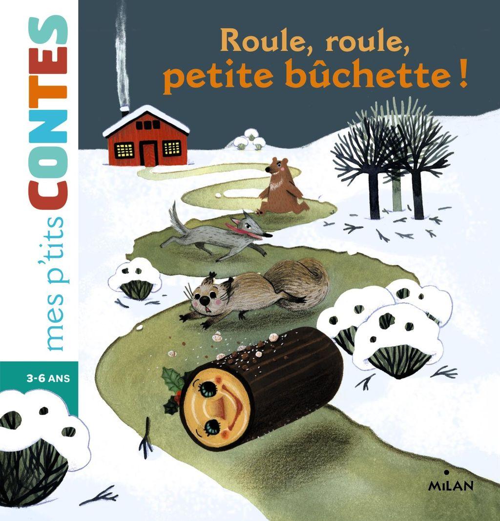 «Roule, roule, petite bûchette !» cover