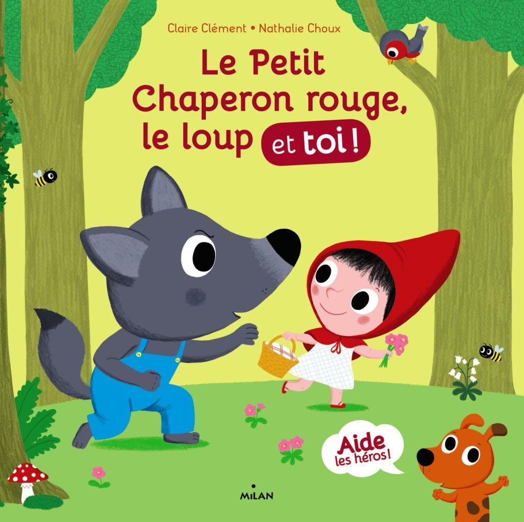 Couverture de «Le petit chaperon rouge, le loup et toi!»
