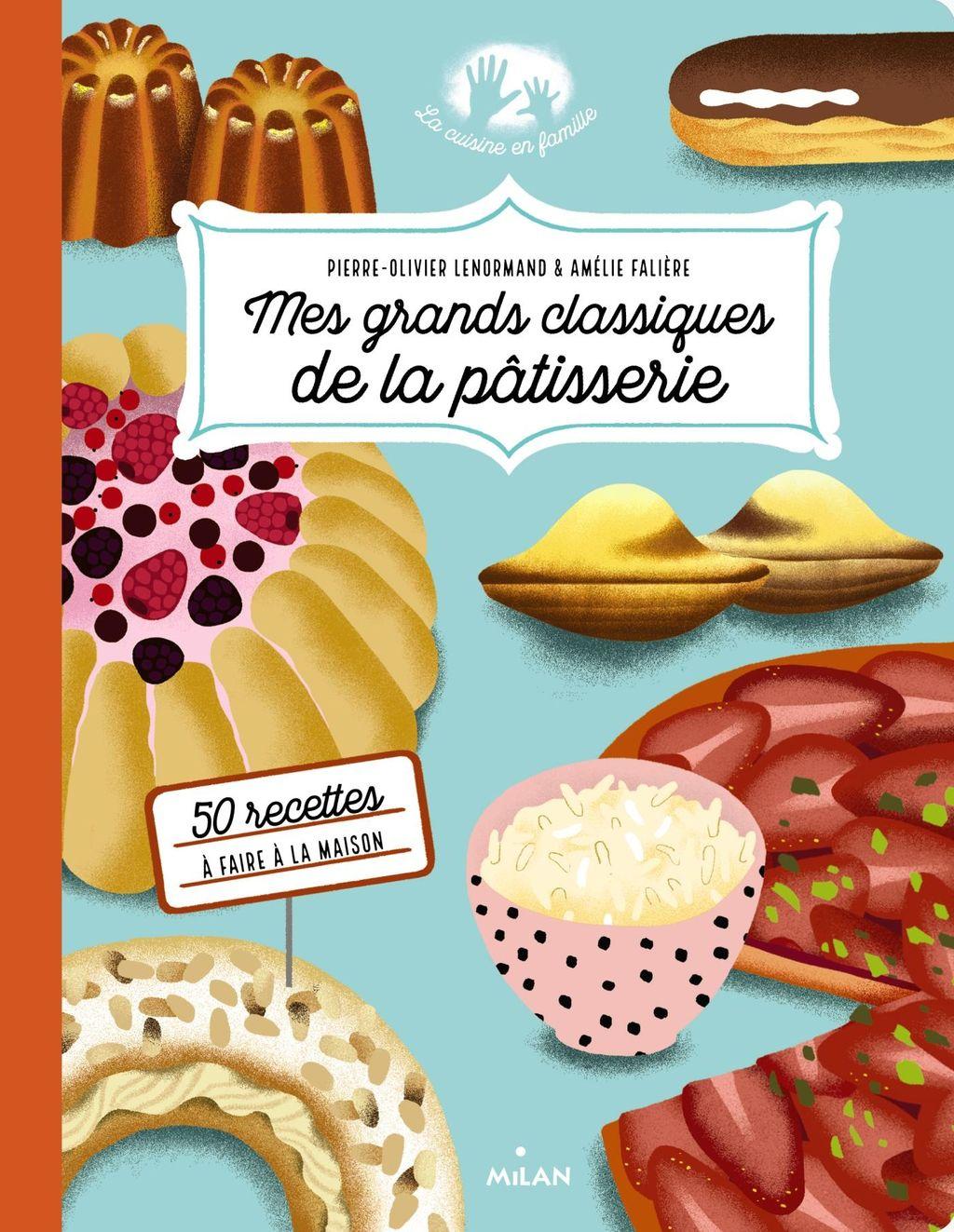 Couverture de «Mes grands classiques de la pâtisserie»