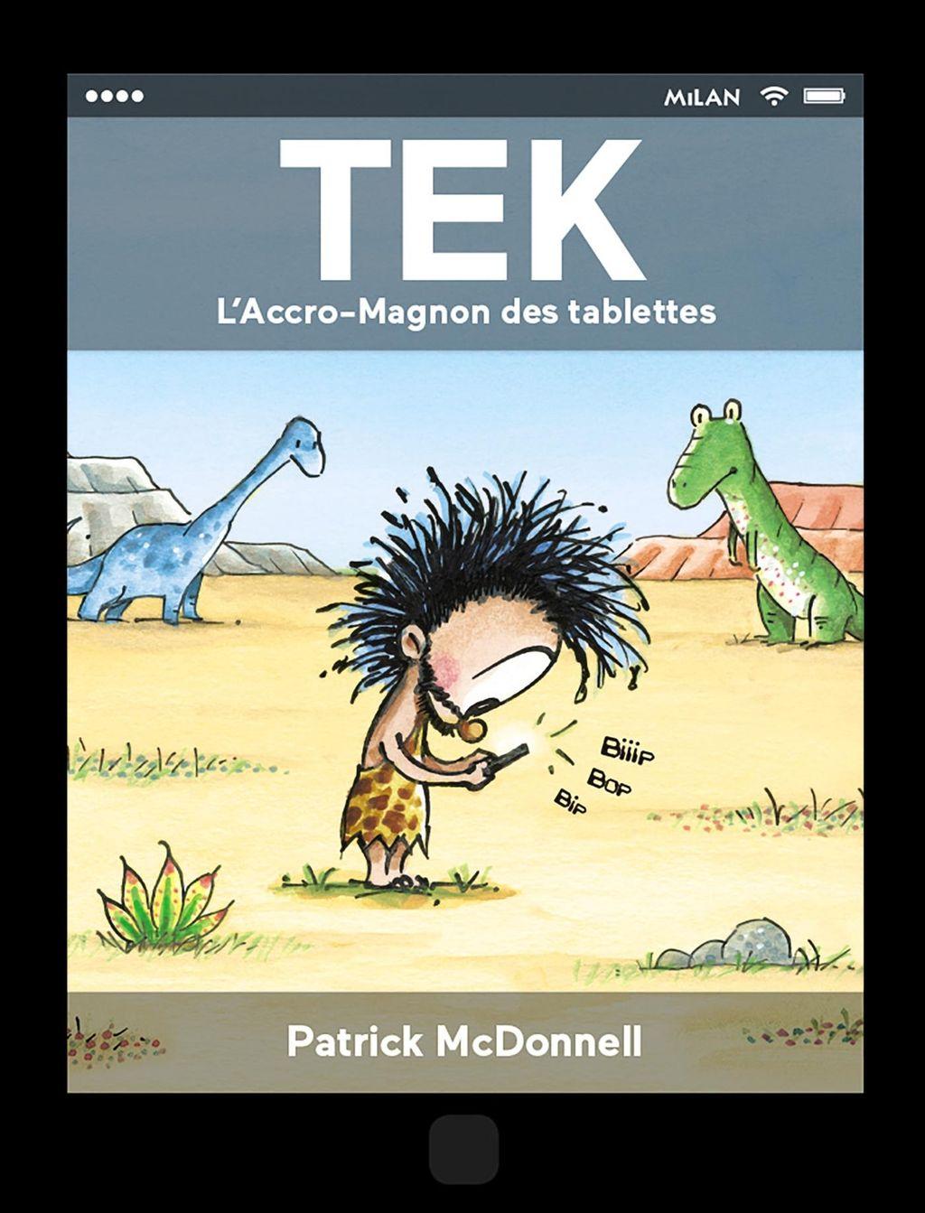 Couverture de «Tek, l'accro-magnon des tablettes»