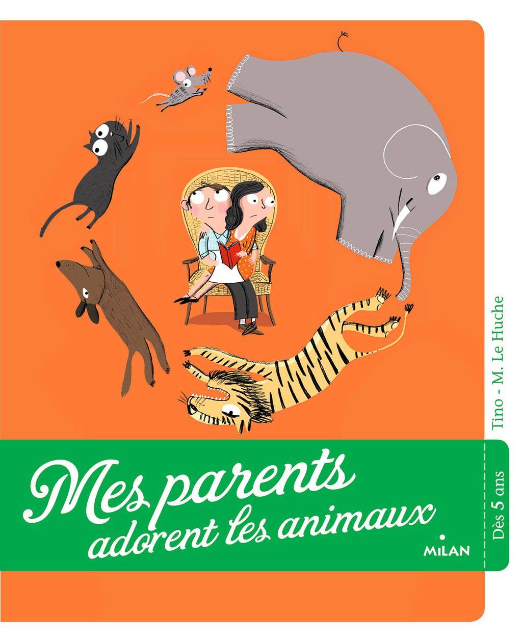Couverture de «Mes parents adorent les animaux»