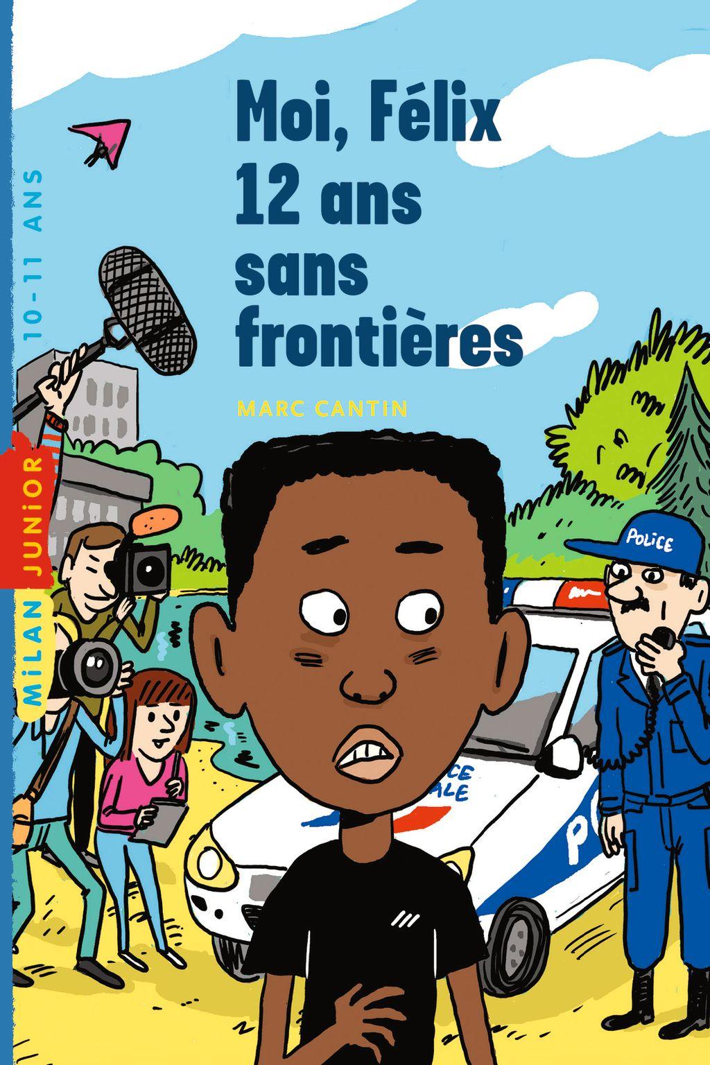 Couverture de «Moi, Félix, 12 ans, sans frontière»