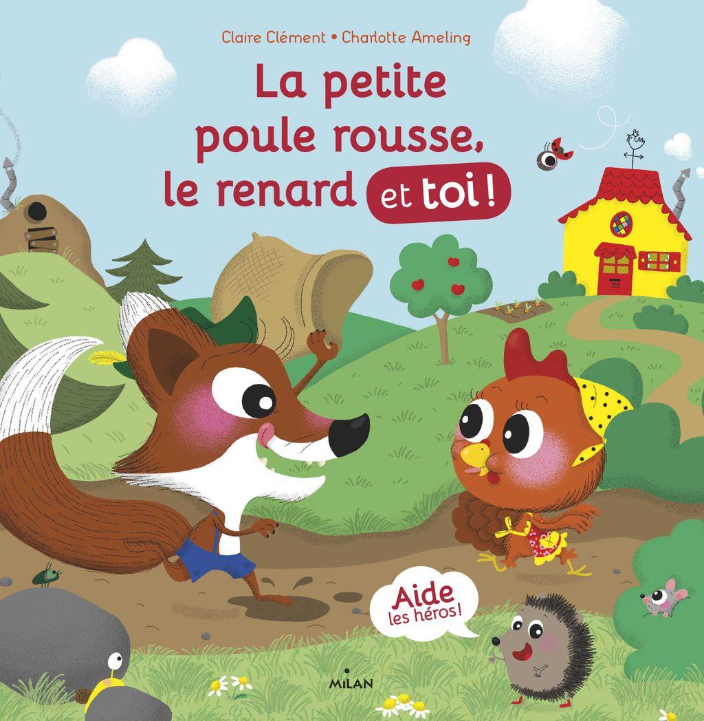 Couverture de «La petite poule rousse, le renard et toi»
