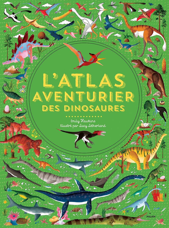 Couverture de «L'Atlas aventurier des dinosaures»
