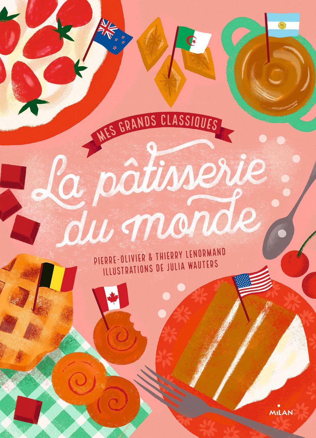 Couverture de «Mes grands classiques de la pâtisserie du monde»