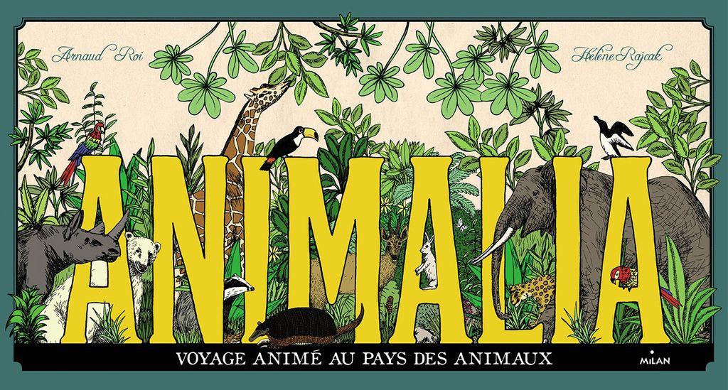 Couverture de «Animalia, voyage animé au pays des animaux»