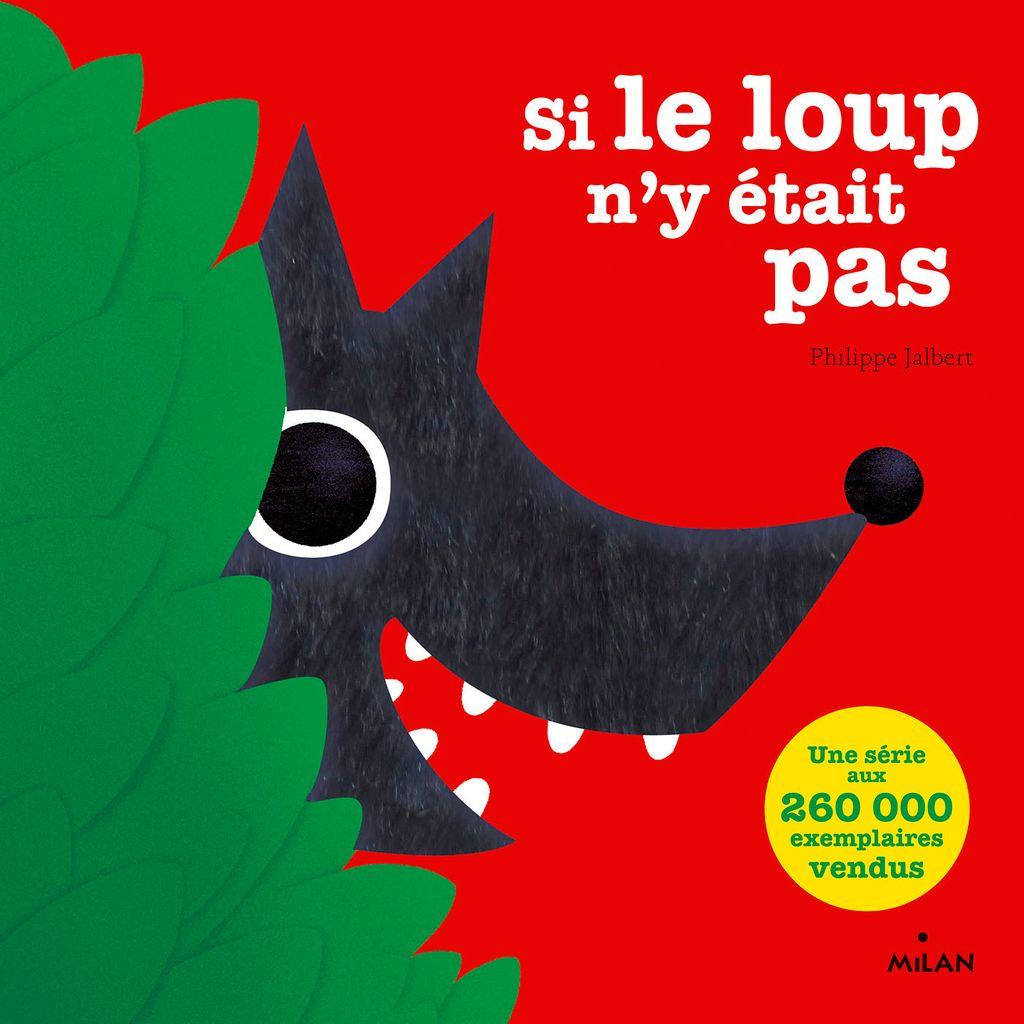 Si Le Loup N Y Etait Pas Editions Milan