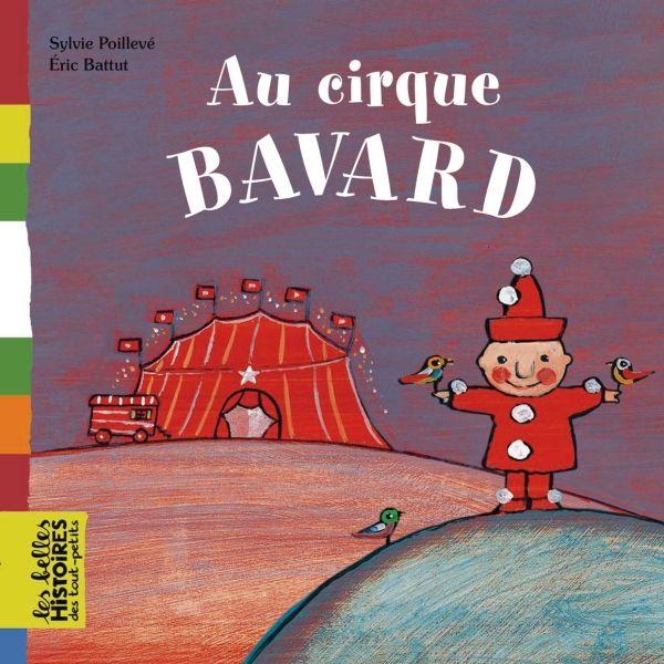Couverture de «Au cirque Bavard»