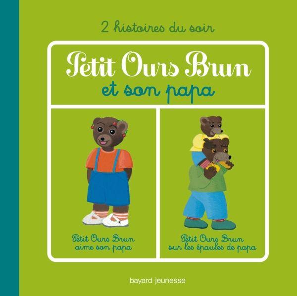 Couverture de «Petit Ours Brun et son papa – 2 histoires»
