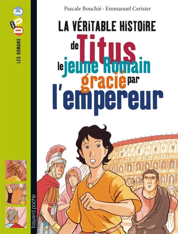 «La véritable histoire de Titus, le jeune Romain grâcié par l'empereur» cover