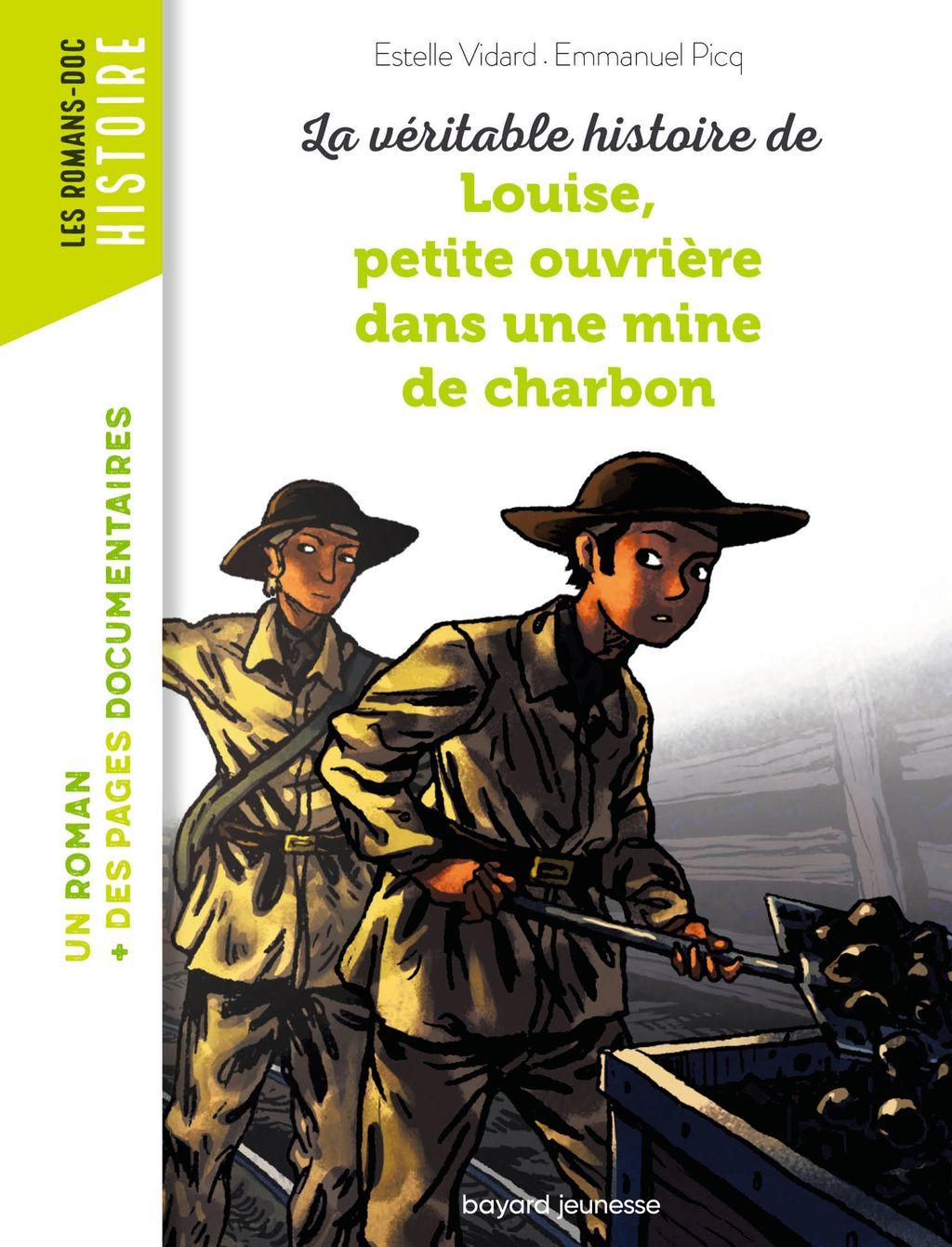 Couverture de «La véritable histoire de Louise, petite ouvrière dans une mine de charbon»