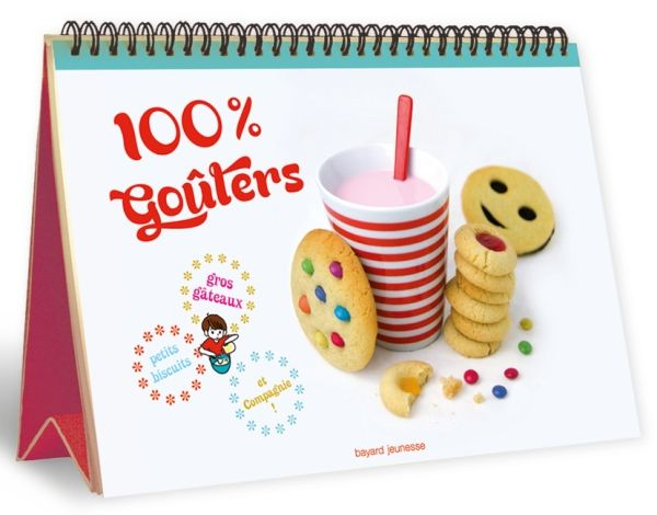 «100% goûters – Petits biscuits, gros gâteaux et compagnie» cover