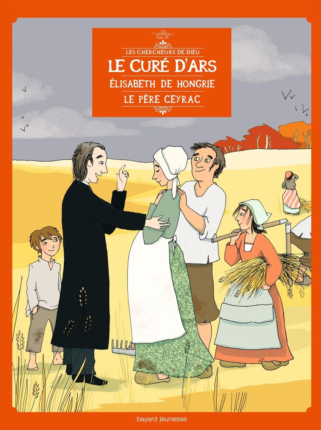 Couverture de «Le curé d'Ars, Élisabeth de Hongrie, le Père Ceyrac, en BD»