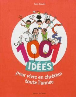 Couverture de «1001 idées pour vivre en chrétien toute l'année»